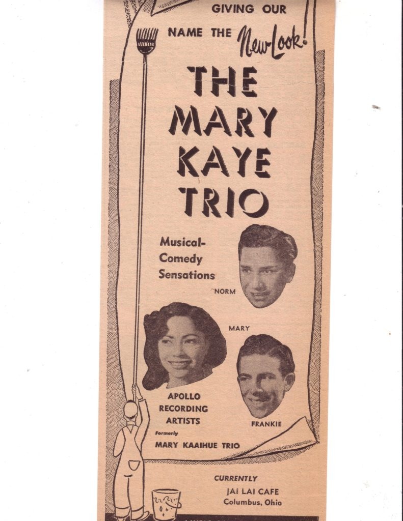 Trio changes name from Mary Kaaihue Trio  to  Mary Kaye Trio 1947